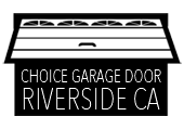 Choice Garage Door Riverside CA