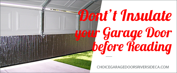 Don T Insulate Your Garage Door Before Reading Choice